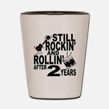 Rockin And Rollin After 2 Years Shot Glass