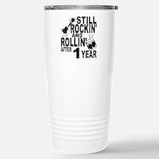 Rockin And Rollin After 1 Year Travel Mug
