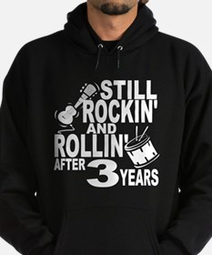 Rockin And Rollin After 3 Years Hoodie