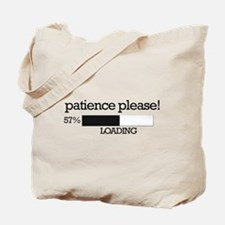 Patience please... loading Tote Bag