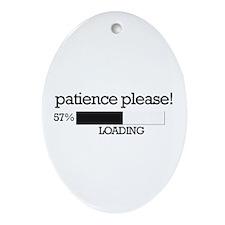 Patience please... loading Oval Ornament
