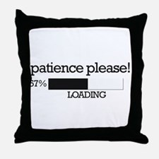 Patience please... loading Throw Pillow
