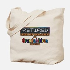 Retired Under New Management Tote Bag