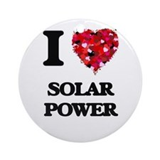 I love Solar Power Ornament (Round)