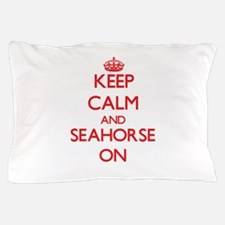 Keep calm and Seahorse Maryland ON Pillow Case