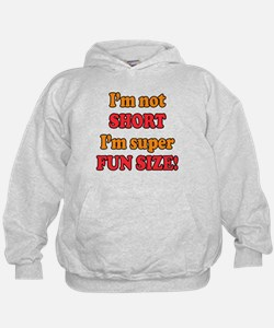 Funny Saying - I'm Not Short, Hoodie