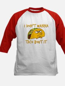 I don't wanna taco bout it Baseball Jersey