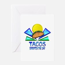 Tacos Brighten the Day Greeting Card