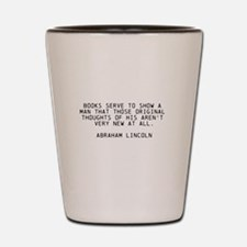 ABRAHAM LINCOLN QUOTE ON BOOKS Shot Glass