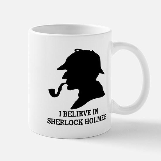 I BELIEVE IN SHERLOCK HOLMES Mug
