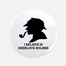 I BELIEVE IN SHERLOCK HOLMES Button
