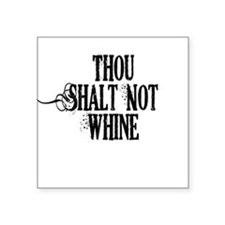 "Cute No whining Square Sticker 3"" x 3"""