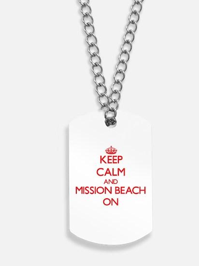 Keep calm and Mission Beach California ON Dog Tags