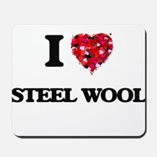 I love Steel Wool Mousepad