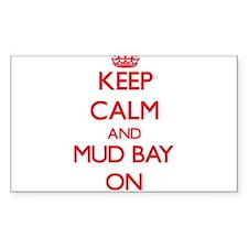Keep calm and Mud Bay Washington ON Decal