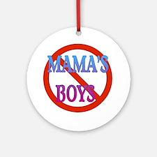 No Mama's Boys Ornament (Round)