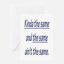 KINDA THE SAME Greeting Card