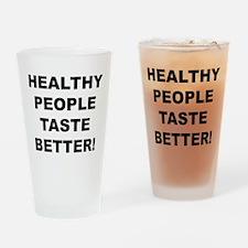 Healthy People Taste Better Drinking Glass