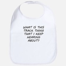 What Is This Track Thing Bib