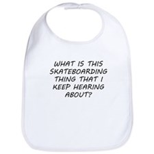 What Is This Skateboarding Thing Bib
