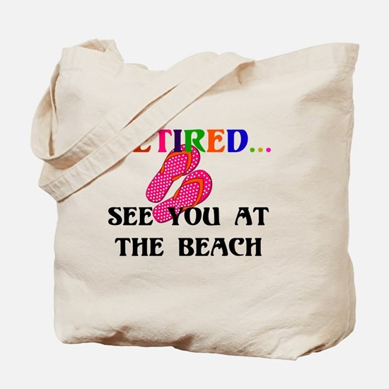 Retired...See You at the Beach Tote Bag