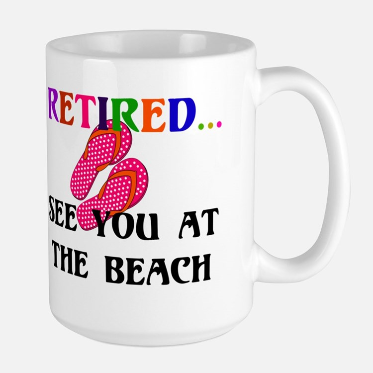 Retired...See You at the Beach Mug