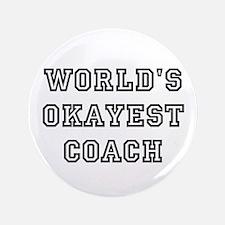 Worlds Okayest Coach Button