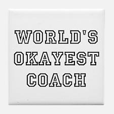 Worlds Okayest Coach Tile Coaster