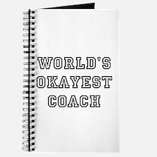 Worlds Okayest Coach Journal