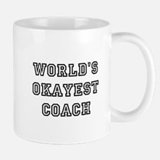 Worlds Okayest Coach Mugs