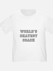 Worlds Okayest Coach T-Shirt