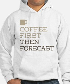Coffee Then Forecast Hoodie
