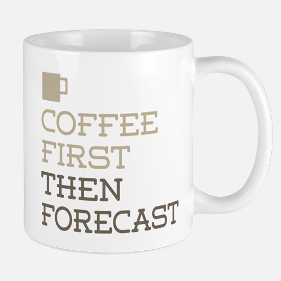 Coffee Then Forecast Mugs