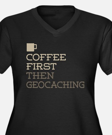 Coffee Then Geocaching Plus Size T-Shirt