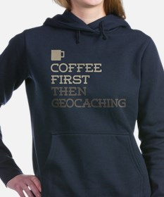 Coffee Then Geocaching Women's Hooded Sweatshirt