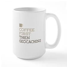 Coffee Then Geocaching Mugs