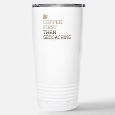 Coffee Then Geocaching Stainless Steel Travel Mug