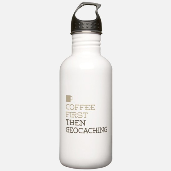Coffee Then Geocaching Water Bottle