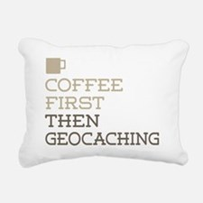 Coffee Then Geocaching Rectangular Canvas Pillow