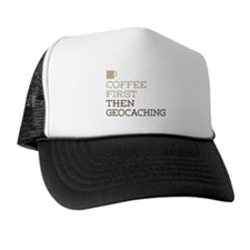 Coffee Then Geocaching Trucker Hat