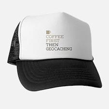 Coffee Then Geocaching Trucker Hat