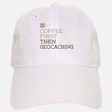 Coffee Then Geocaching Baseball Baseball Cap
