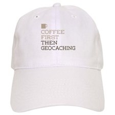 Coffee Then Geocaching Baseball Cap