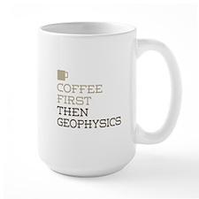 Coffee Then Geophysics Mugs