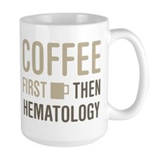 Coffee Then Hematology Mugs