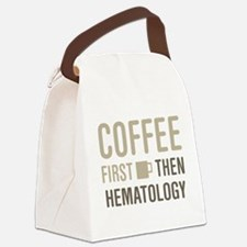 Coffee Then Hematology Canvas Lunch Bag