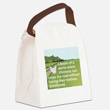 I DREAM OF A WORLD WHERE CHICKENS Canvas Lunch Bag