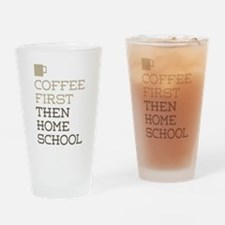 Coffee Then Home School Drinking Glass