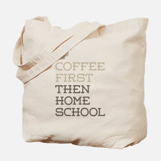 Coffee Then Home School Tote Bag