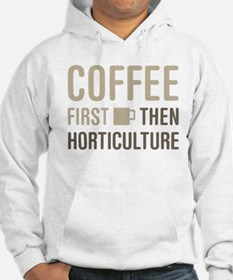 Coffee Then Horticulture Jumper Hoody